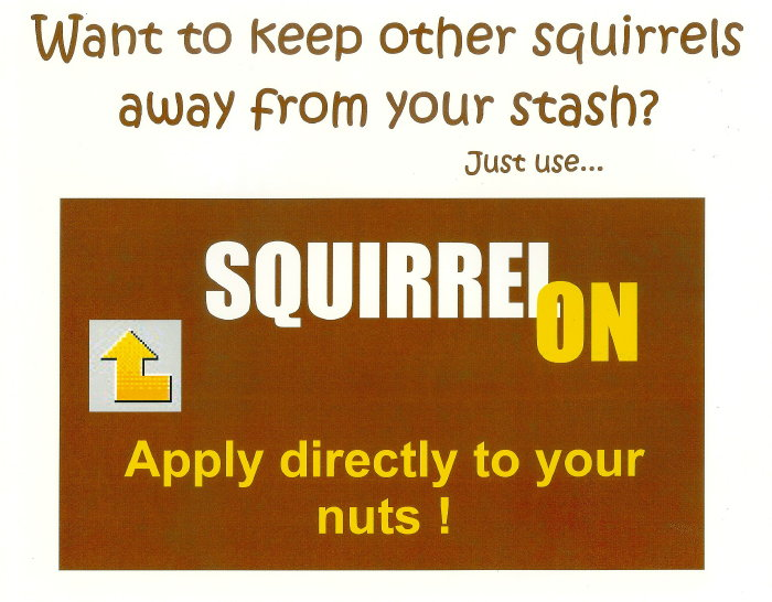 Squirrel On...Apply directly to your nuts!